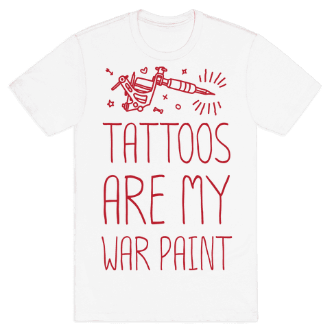 Tattoos Are My War Paint Mens T-Shirt