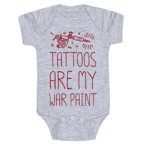 Tattoos Are My War Paint Baby Onesy