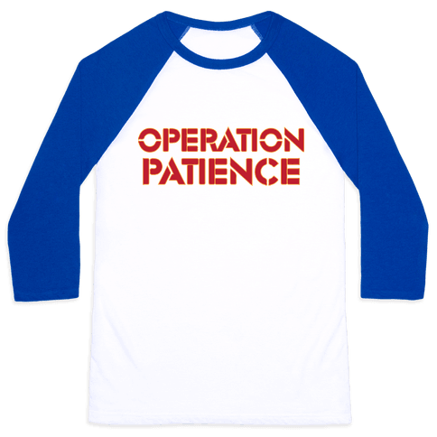 Operation Patience Baseball Tee