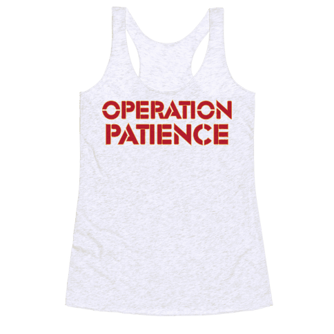 Operation Patience Racerback Tank Top