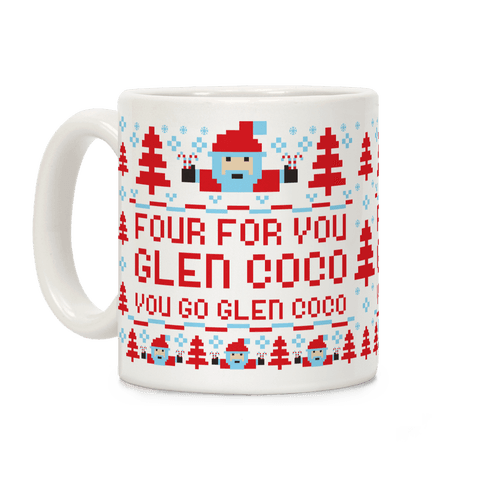 Four For You Glen Coco You Go Glen Coco Coffee Mug