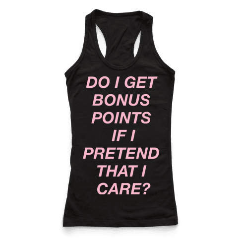 Do I Get Bonus Points If I Pretend To Care?