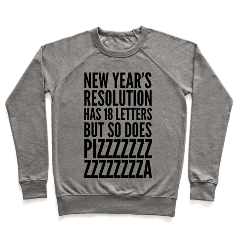 New Years Resolution Has 18 Letters But So Does Pizzzzzzzzzzzzzzza