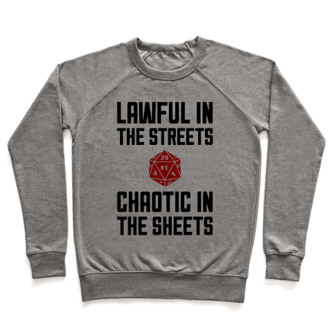 Lawful In The Streets, Chaotic In The Streets Pullover