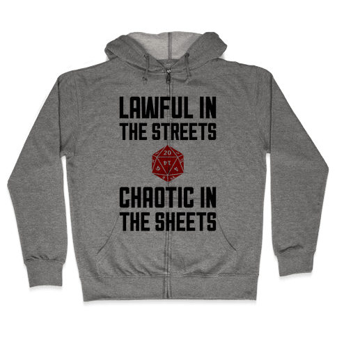 Lawful In The Streets, Chaotic In The Streets Zip Hoodie