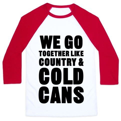 Country & Cold Cans Baseball Tee