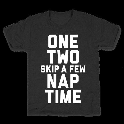 One, Two, Skip A Few, Nap Time Kids T-Shirt