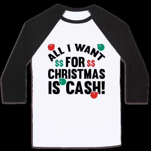 All I Want For Christmas Is Cash Baseball Tee