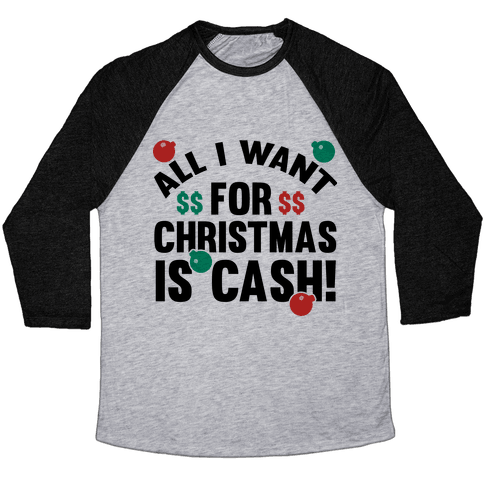 All I Want For Christmas Is Cash Baseball Tee