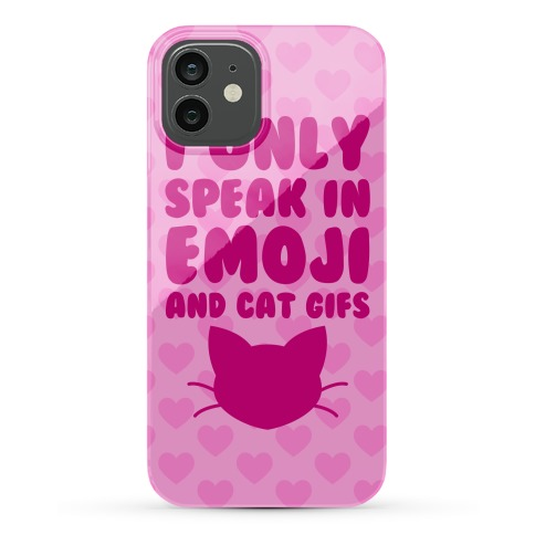 I Only Speak In Emoji And Cat Gifs Phone Case