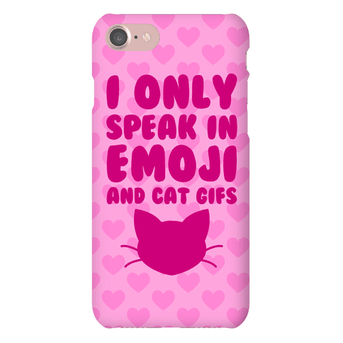 I Only Speak In Emoji And Cat Gifs Phone Case