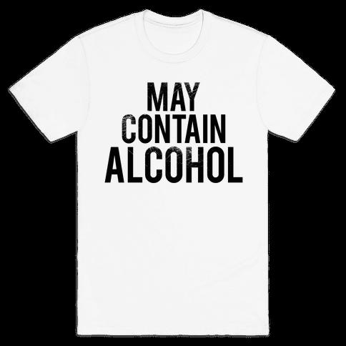 May Contain Alcohol Mens T-Shirt