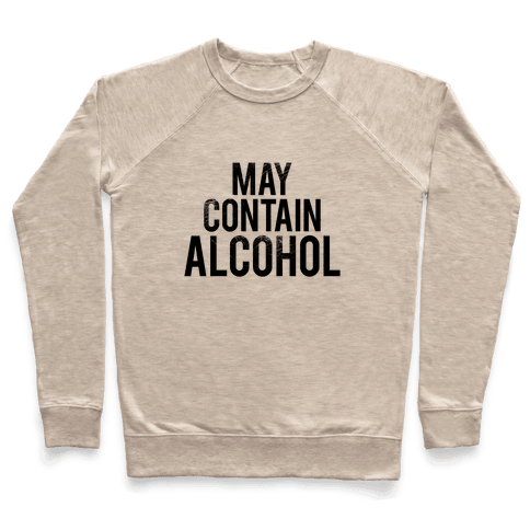 May Contain Alcohol Pullover