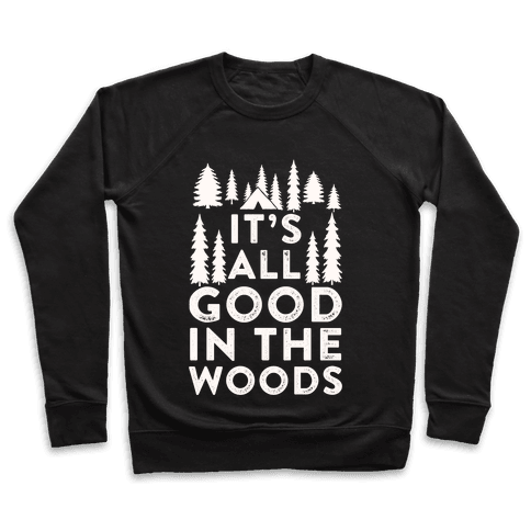 It's All Good In The Woods Pullover