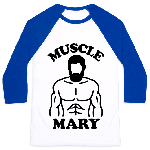 Muscle Mary Baseball Tee