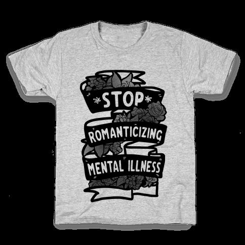Stop Romanticizing Mental Illness Kids T-Shirt