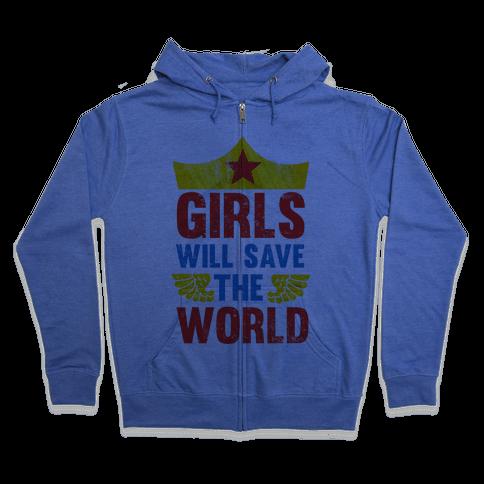 Girls Will Save The World Zip Hoodie