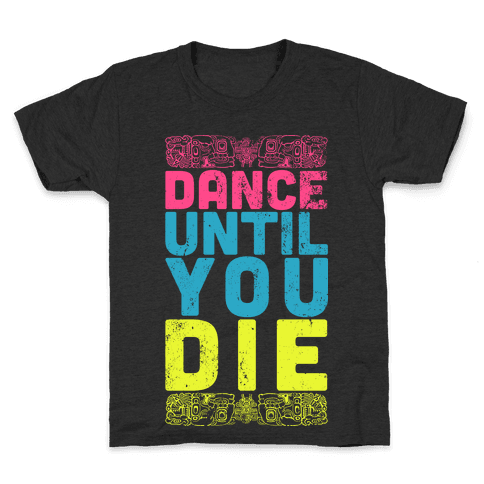 Dance Until You Die (Dark Tank) Kids T-Shirt