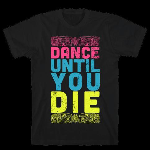 Dance Until You Die (Dark Tank) Mens T-Shirt