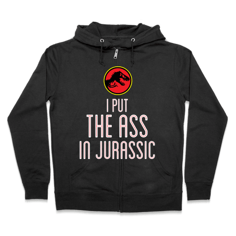 THE ASS IN JURASSIC (tank) Zip Hoodie