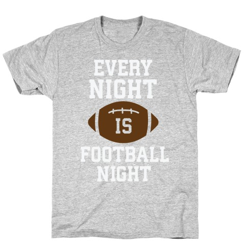 Every Night Is Football Night T-Shirt