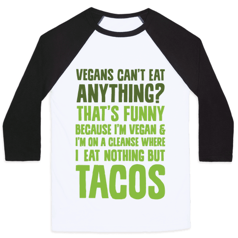 Vegan Taco Cleanse Baseball Tee