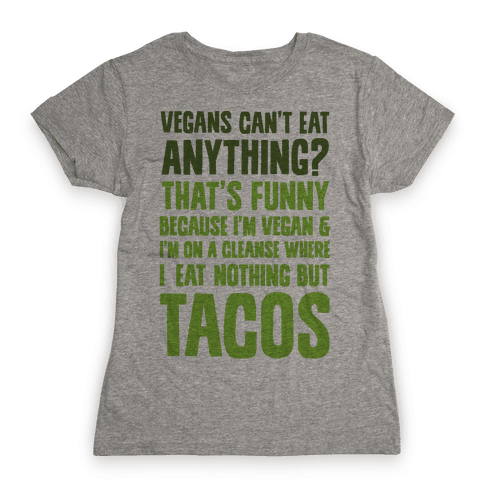 Vegan Taco Cleanse Womens T-Shirt