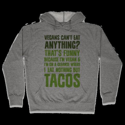 Vegan Taco Cleanse Hooded Sweatshirt