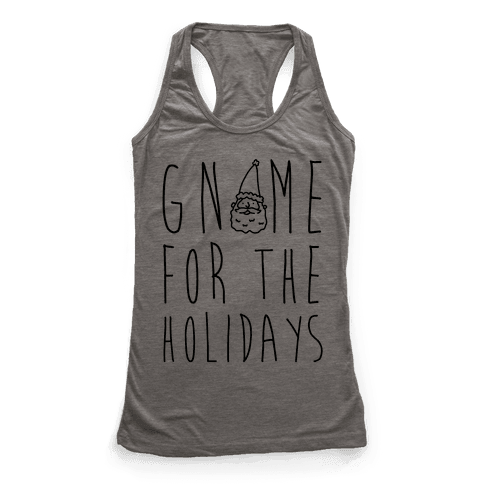Gnome For The Holidays Racerback Tank Top