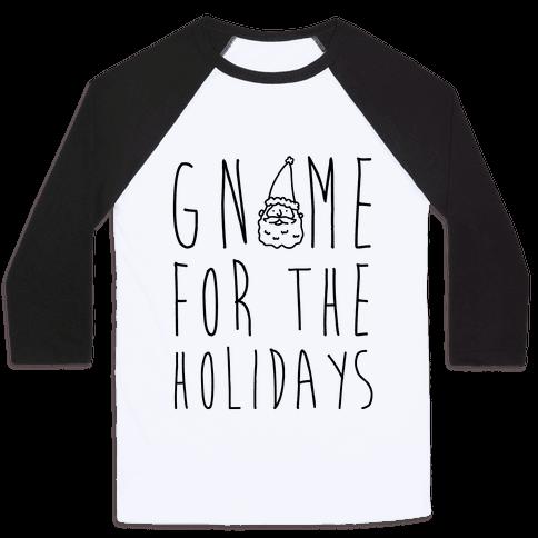 Gnome For The Holidays Baseball Tee