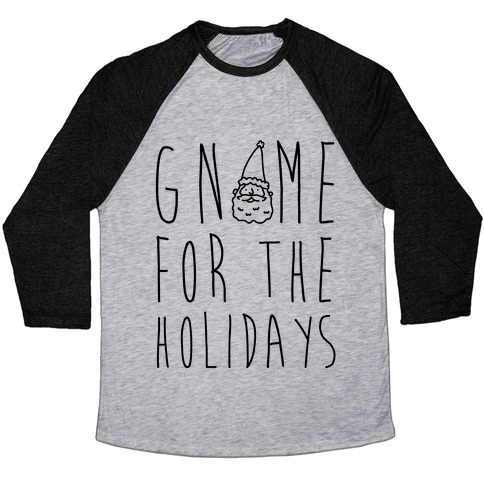 Gnome For The Holidays Baseball Tee