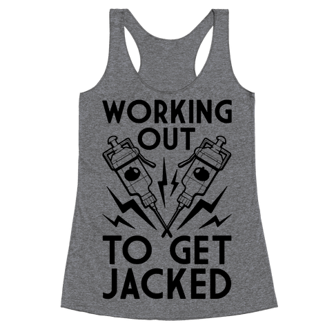 Working Out To Get Jacked Racerback Tank Top