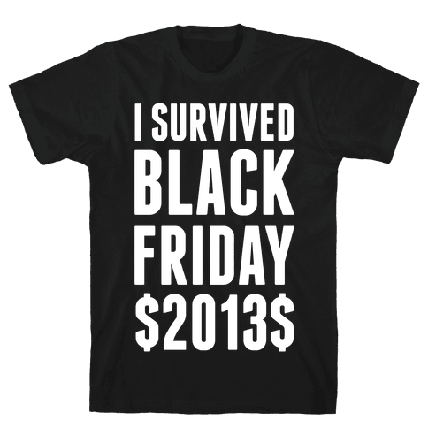 I Survived Black Friday Mens T-Shirt