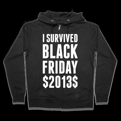 I Survived Black Friday Zip Hoodie