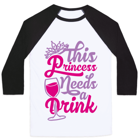 This Princess Needs A Drink