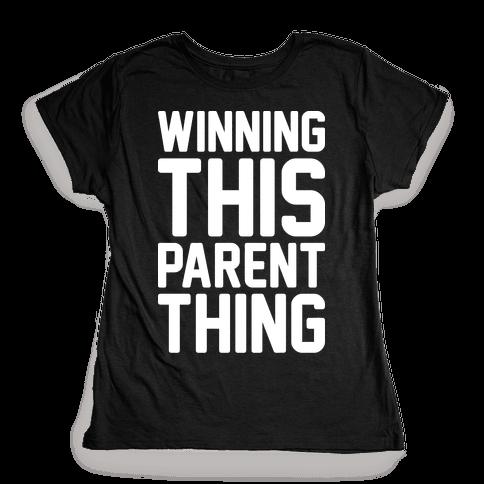 Winning This Parent Thing Womens T-Shirt
