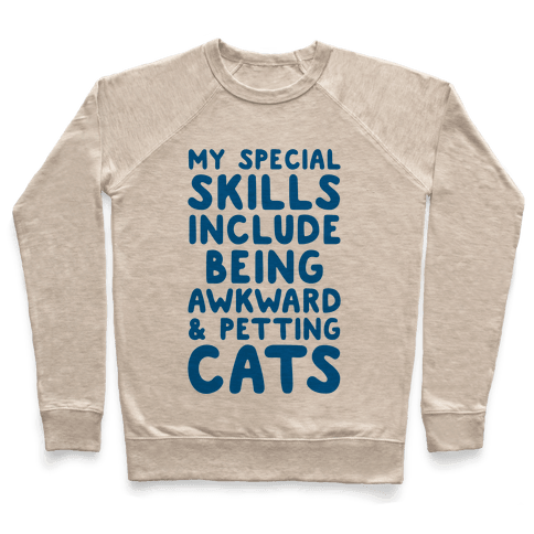 My Special Skills Include Being Awkward & Petting Cats Pullover