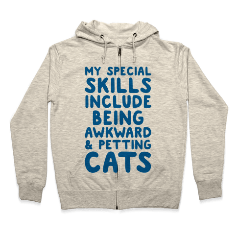 My Special Skills Include Being Awkward & Petting Cats Zip Hoodie