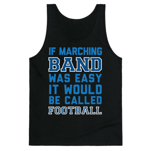 If Marching Band Was Easy It Would Be Called Football Tank Top