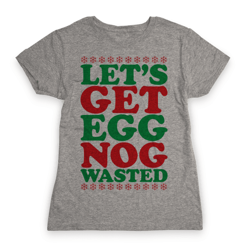 Eggnog Wasted Womens T-Shirt