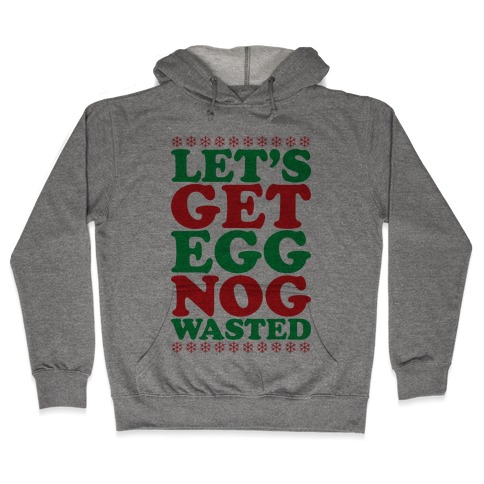 Eggnog Wasted Hooded Sweatshirt