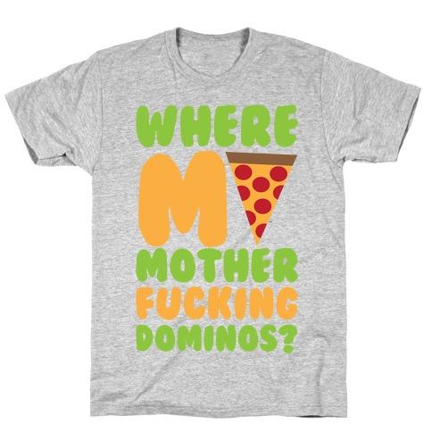 Where My Dominos T-Shirt