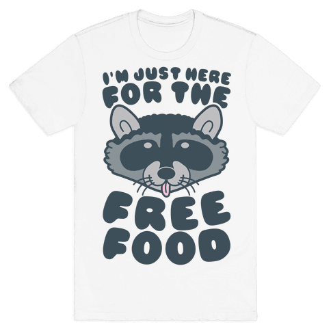 I'm Just Here For The Free Food Mens T-Shirt