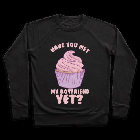 Have You Met My Boyfriend Yet? Pullover