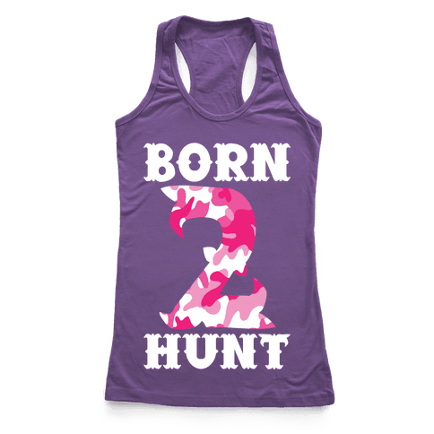 Born 2 Hunt Racerback Tank Top