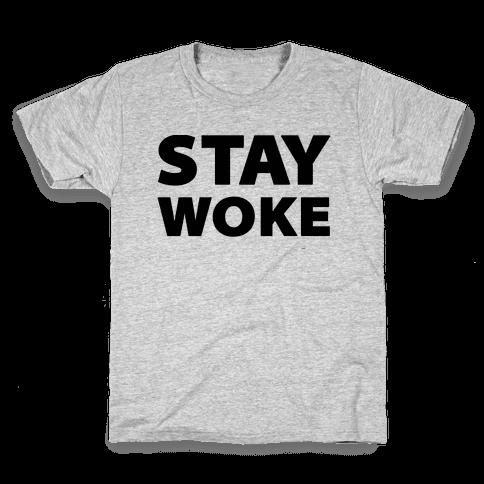 Stay Woke Kids T-Shirt