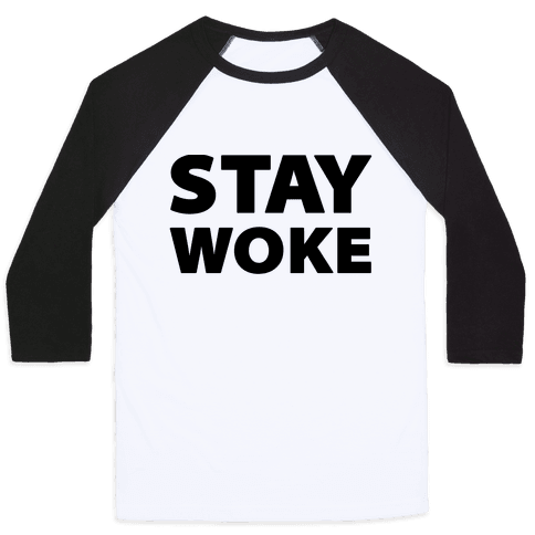 Stay Woke Baseball Tee