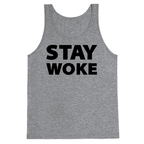 Stay Woke Tank Top