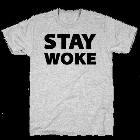 Stay Woke Mens T-Shirt