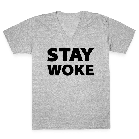 Stay Woke V-Neck Tee Shirt